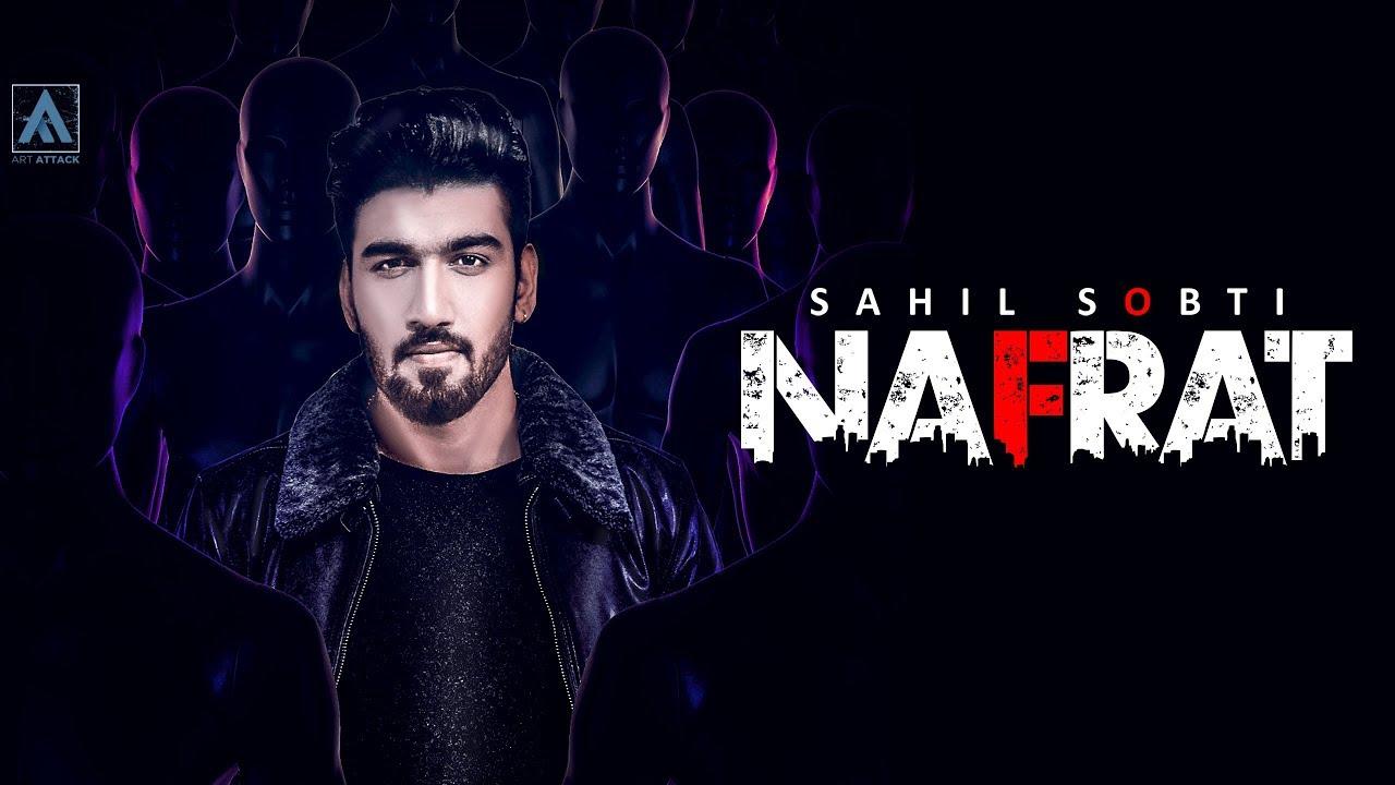 Sahil Sobti – Nafrat