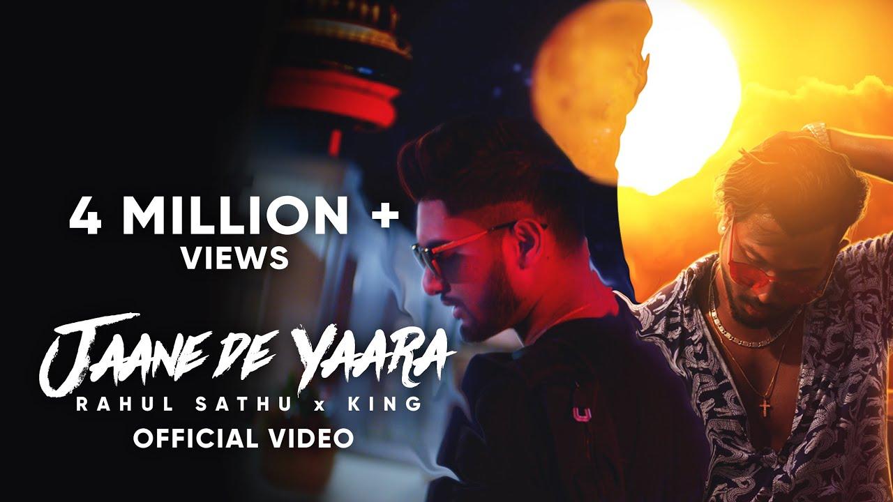 Rahul Sathu ft King – Jaane De Yaara