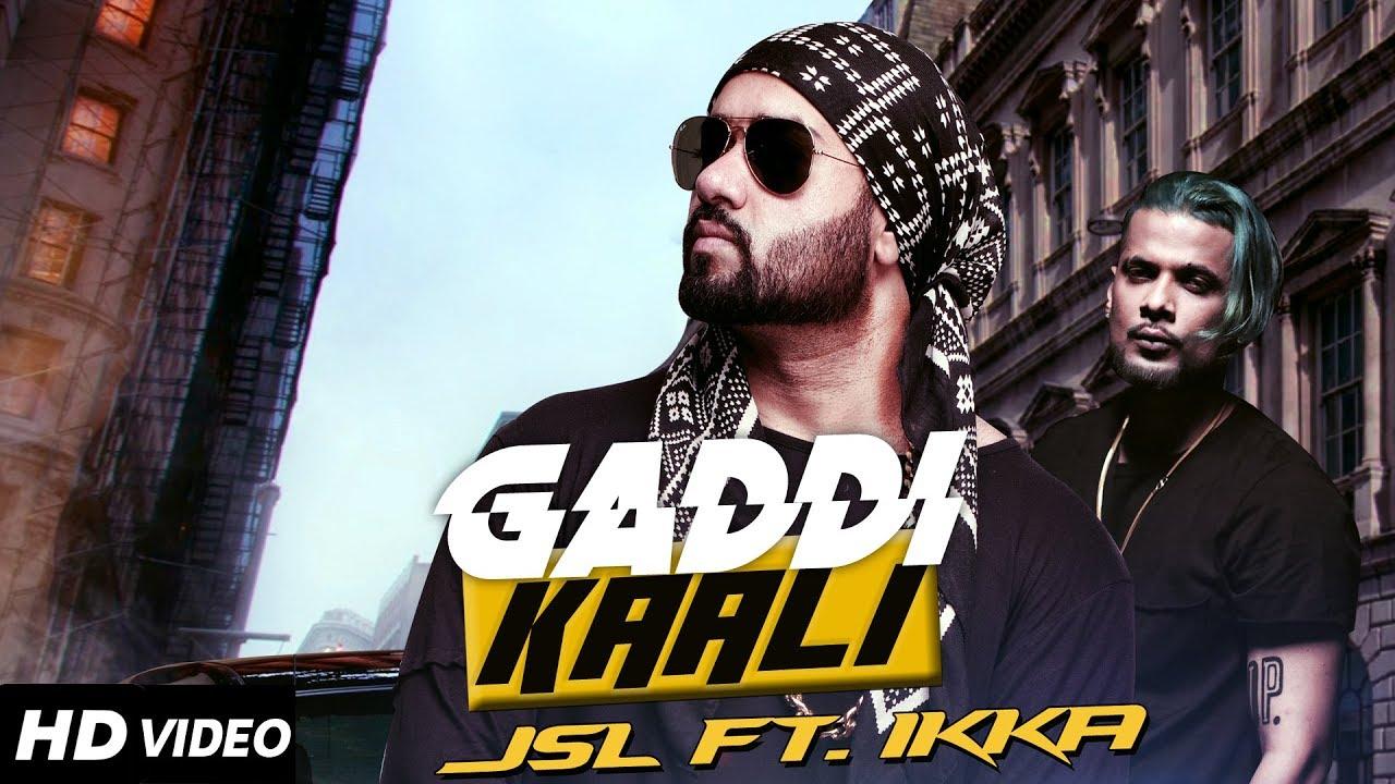JSL ft Ikka – Gaddi Kaali