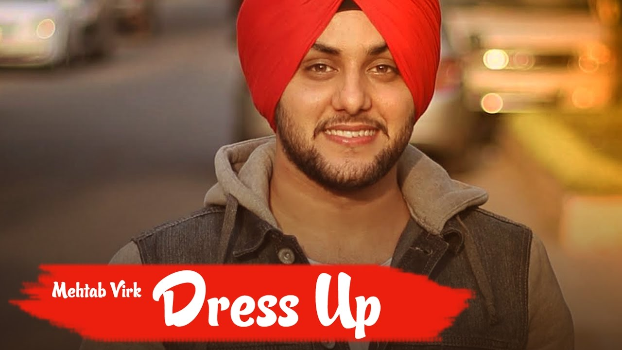 Mehtab Virk ft Mista Baaz – Dress Up