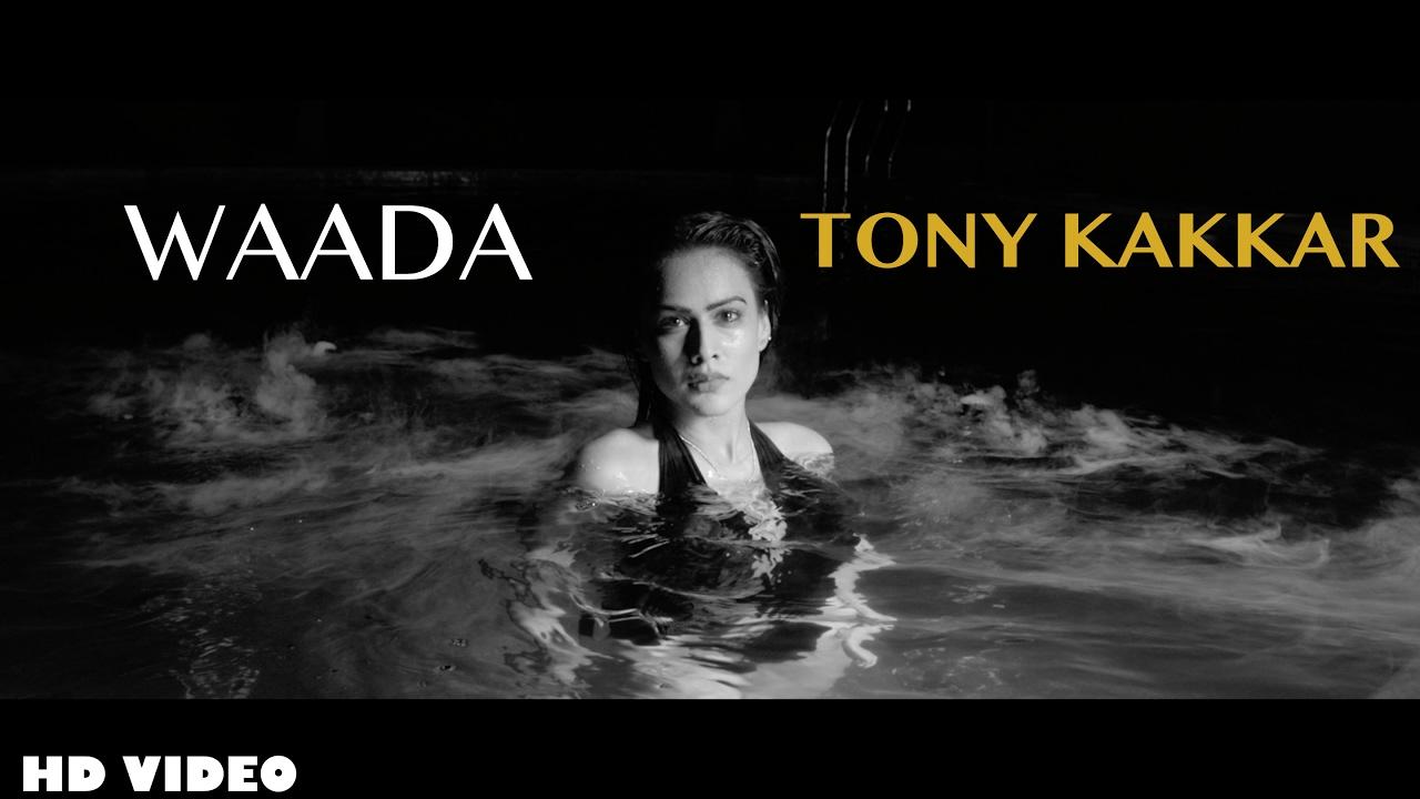 Tony Kakkar – Waada