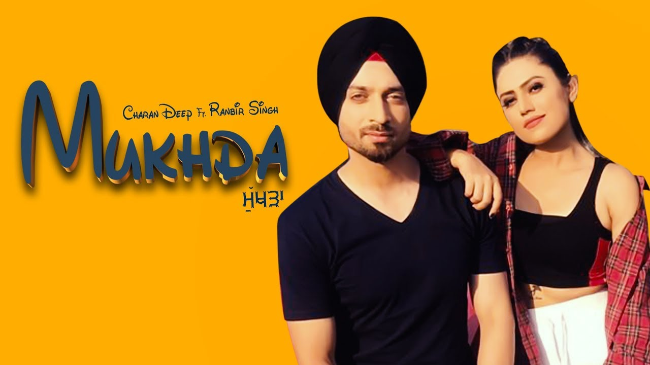 Charan Deep ft Ranbir Singh & Goldboy – Mukhda