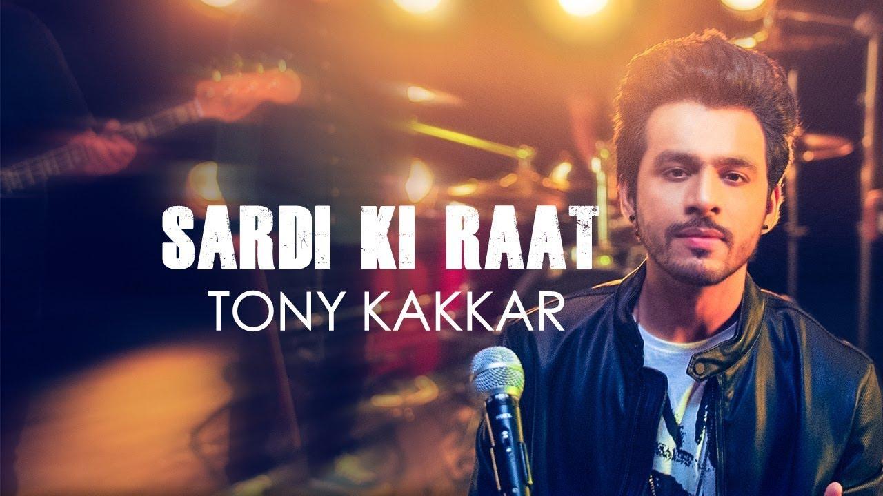 Tony Kakkar – Sardi Ki Raat