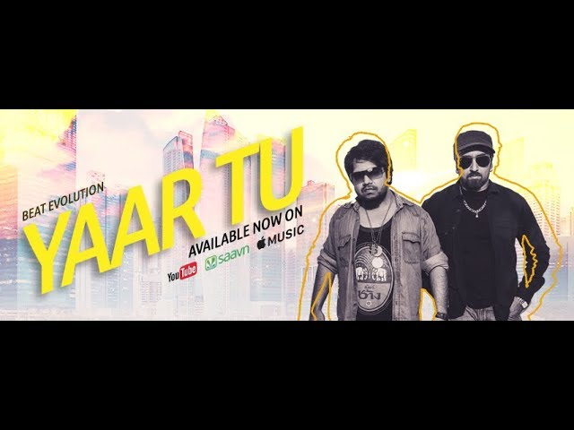 Beat Evolution – Yaar Tu