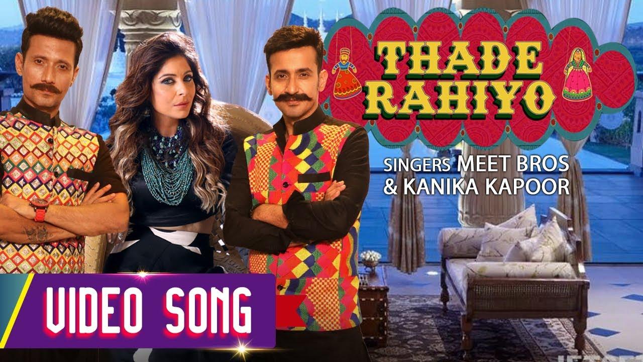 Meet Bros & Kanika Kapoor – Thade Rahiyo