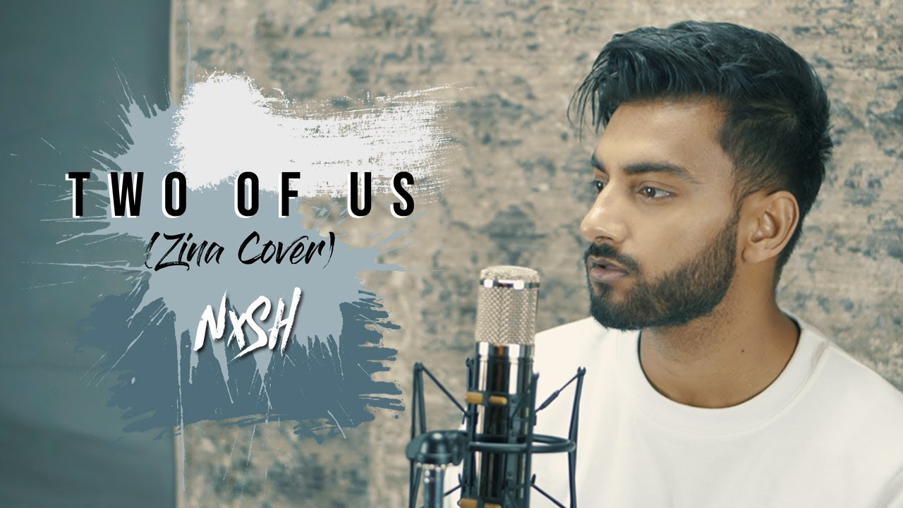Nish – Two Of Us (Zina Cover)