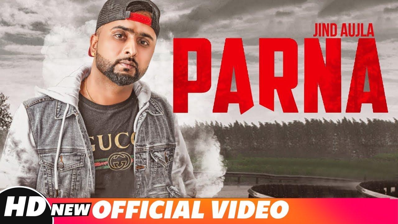 Jind Aujla ft Desi Crew – Parna