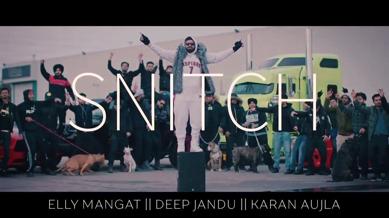 Elly Mangat & Karan Aujla ft Deep Jandu – Snitch