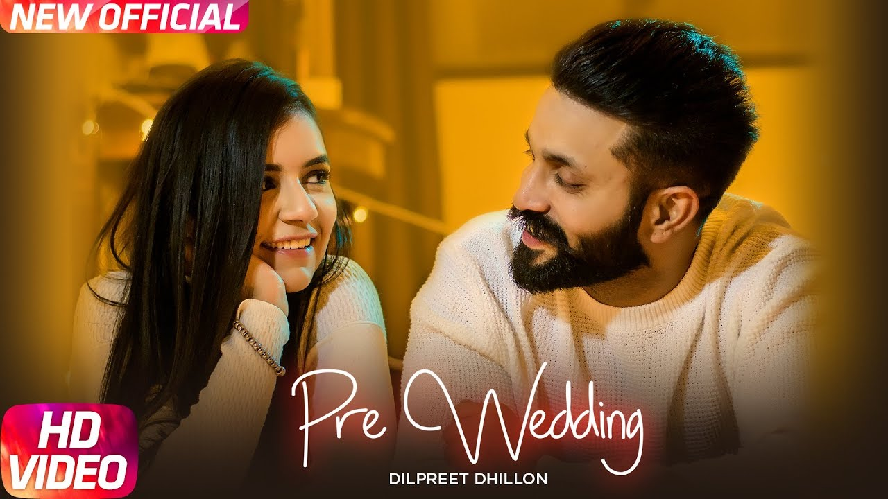 Dilpreet Dhillon ft Desi Crew – Pre Wedding