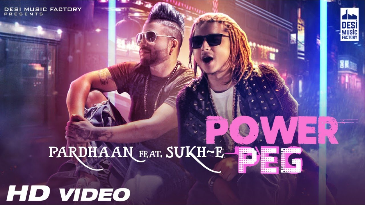 Pardhaan ft Sukh-E Muzical Doctorz – Power Peg
