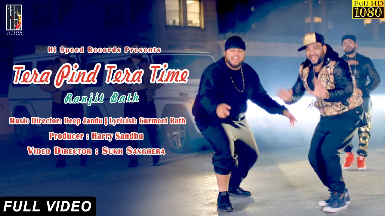 Ranjit Bath ft Deep Jandu – Tera Pind Tera Time