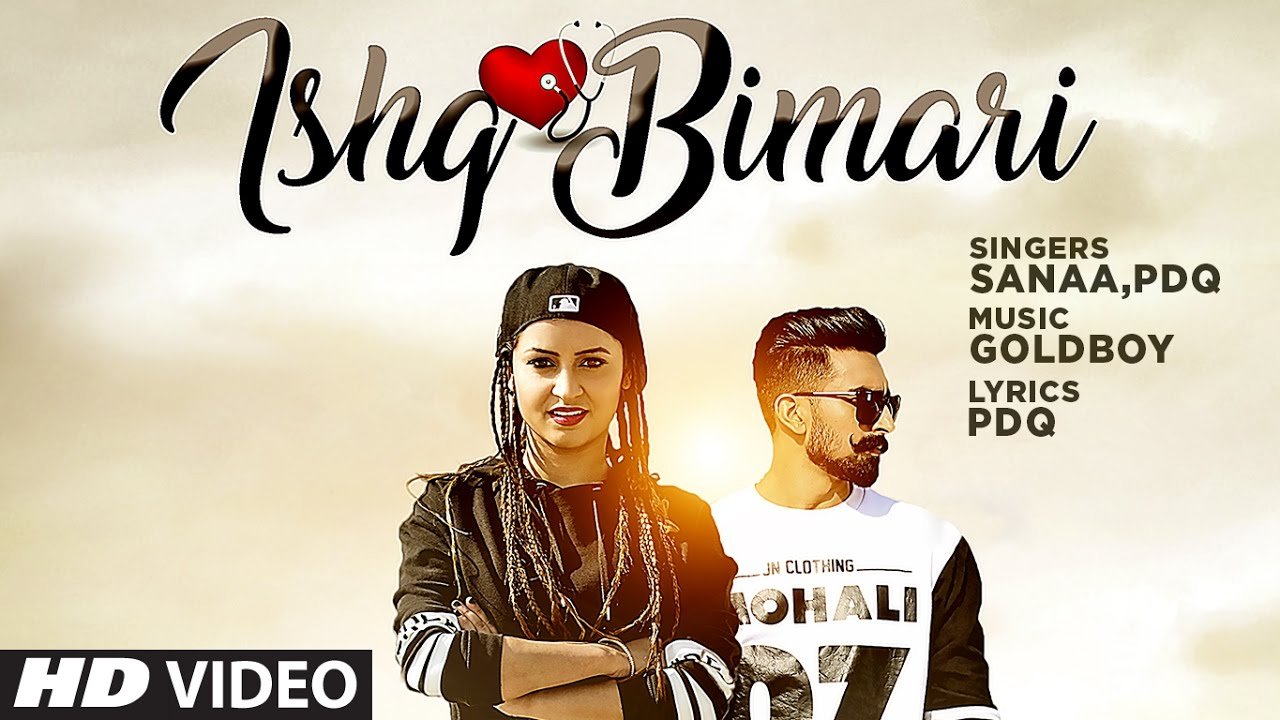 Sanaa ft PDQ & Goldboy – Ishq Bimari