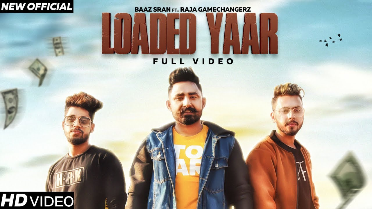 Baaz Sran ft Raja Game Changerz – Loaded Yaar