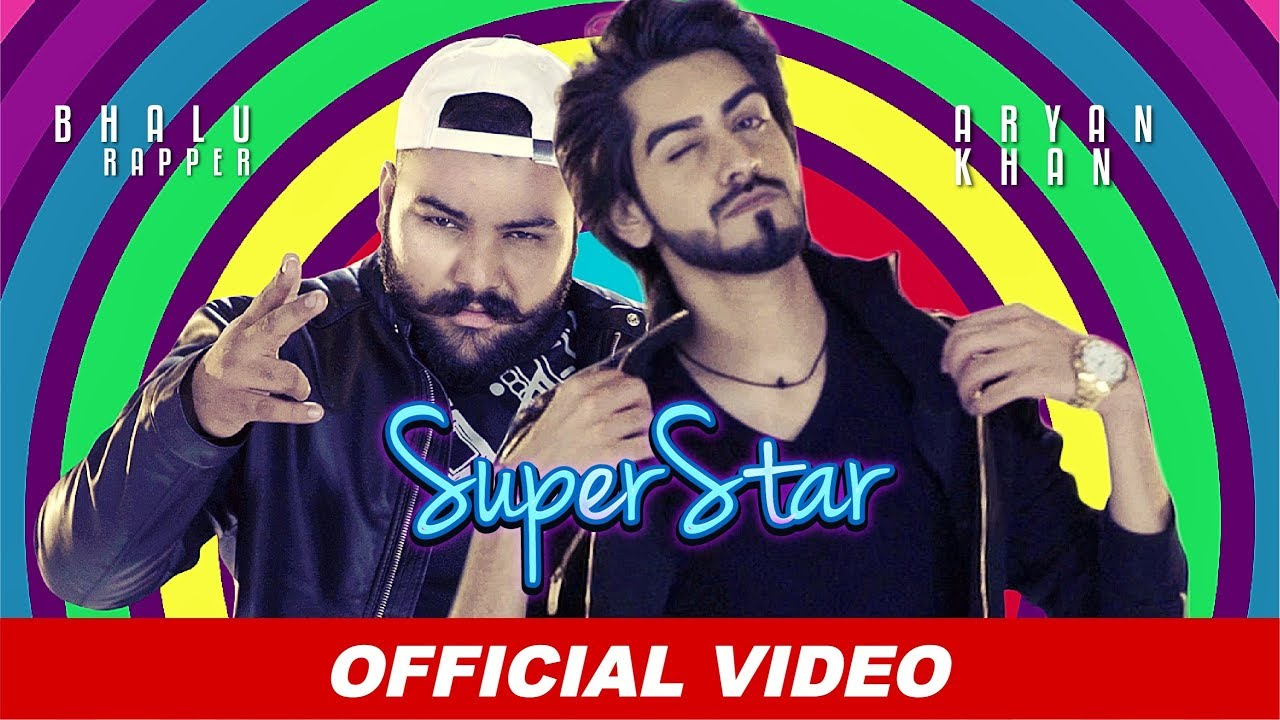 Aryan Khan & Bhalu Rapper ft Arbaz Khan – Superstar