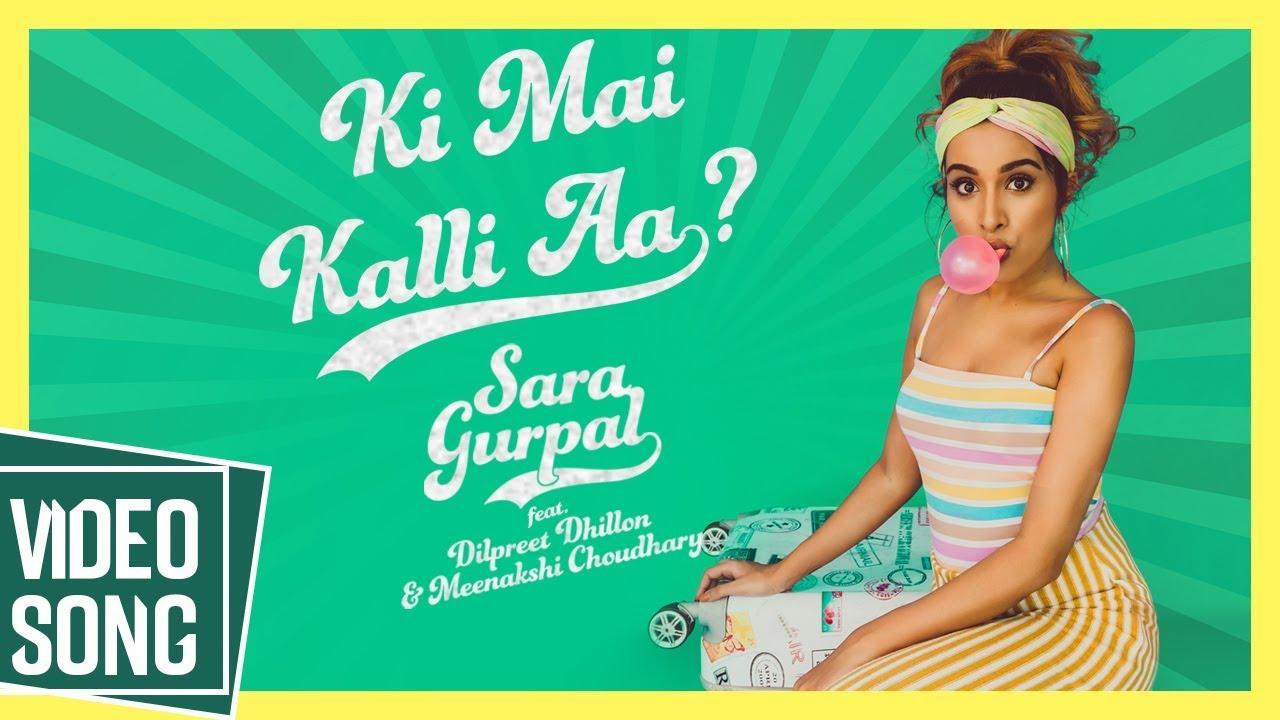 Sara Gurpal & Rajat Nagpal ft Dilpreet Dhillon & Meenakshi Choudhary – Ki Mai Kalli Aa