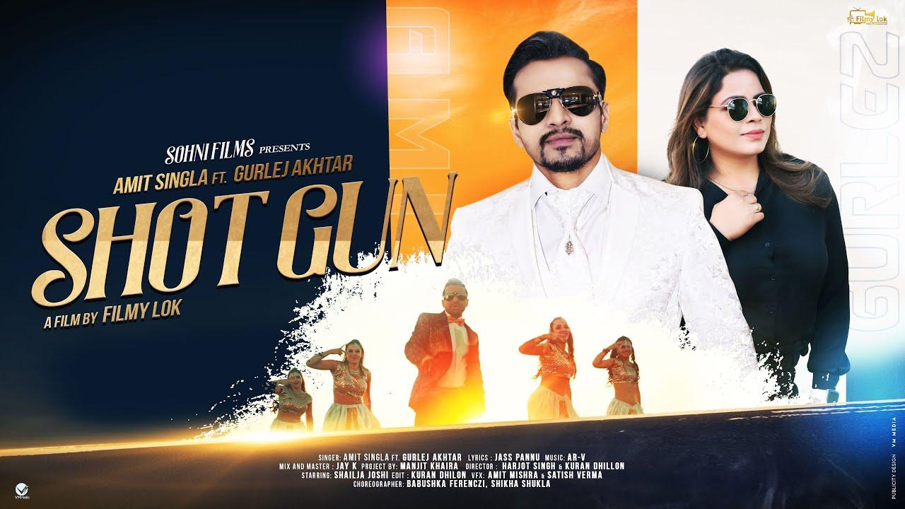 Amit Singla ft Gurlej Akhtar – Shotgun