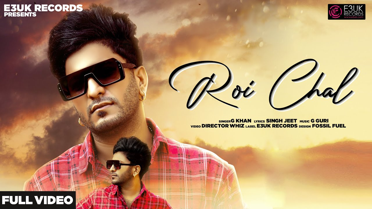 G Khan ft G Guri – Roi Chal