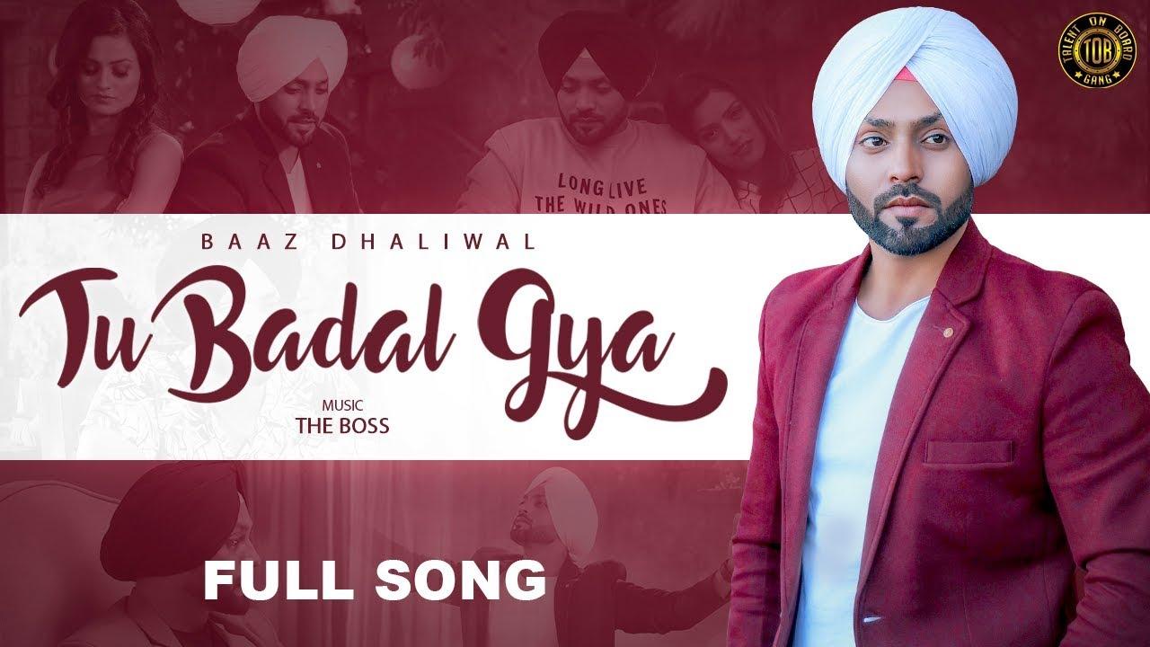 Baaz Dhaliwal ft Rupanshi – Tu Badal Gya