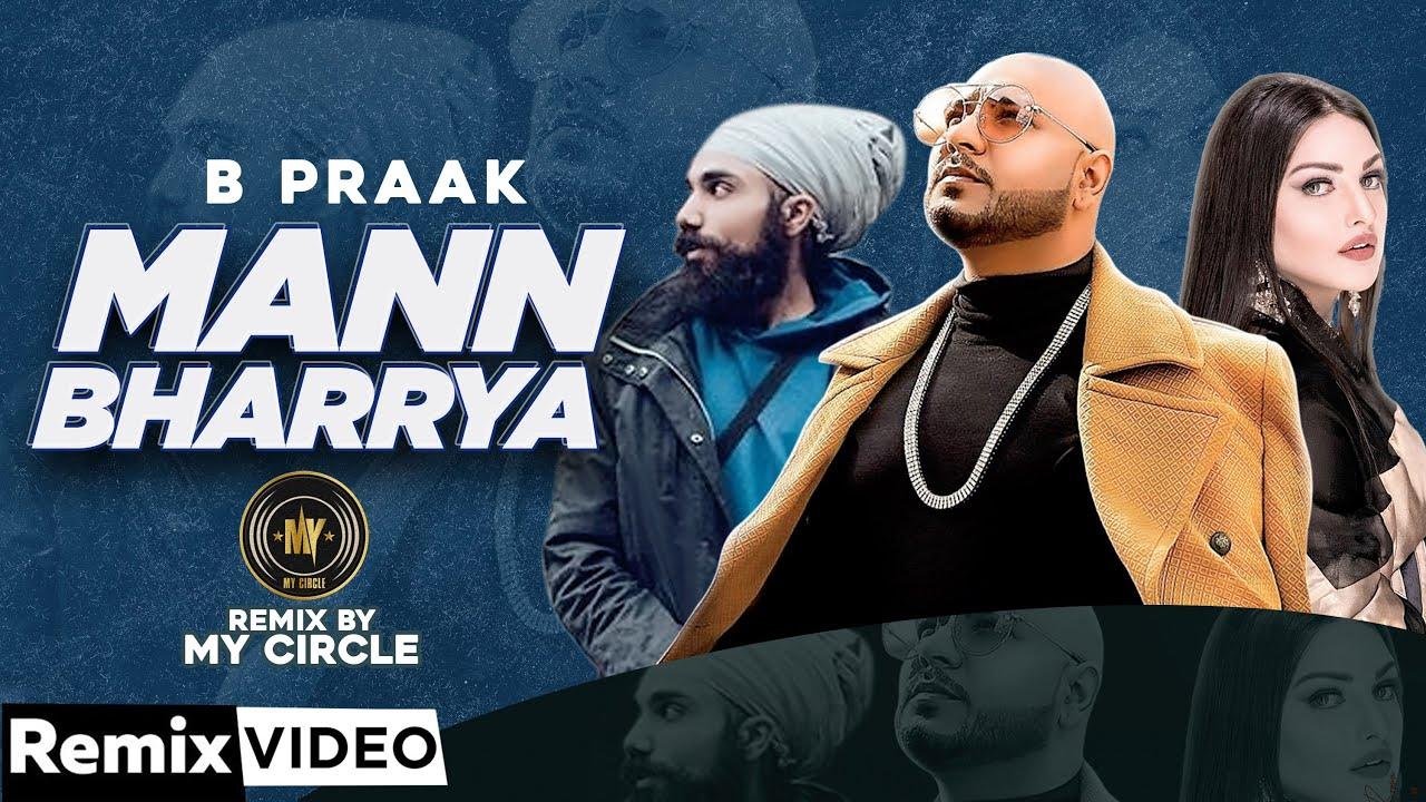 B. Praak ft Blue Sher – Mann Bharrya (My Circle Remix)