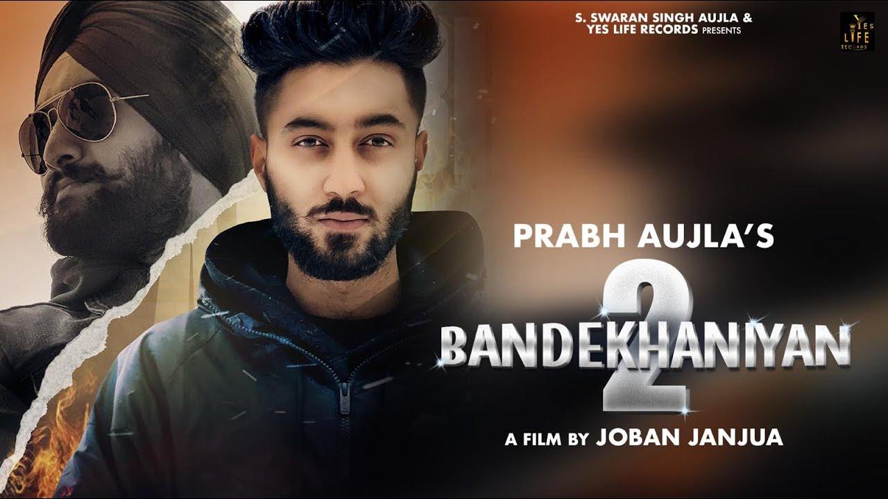 Prabh Aujla ft Amantej Hundal – Bandekhaniyan 2