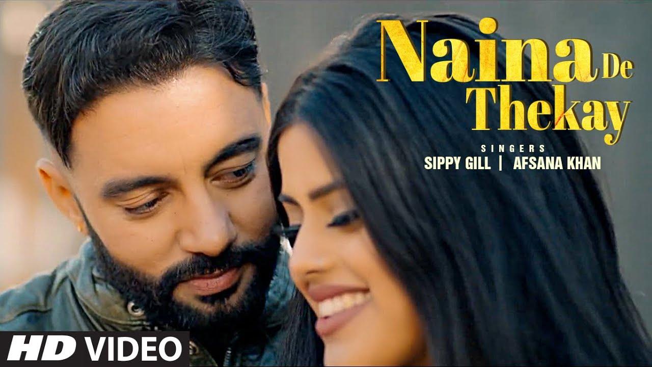 Sippy Gill & Afsana Khan ft Intense – Naina De Thekay