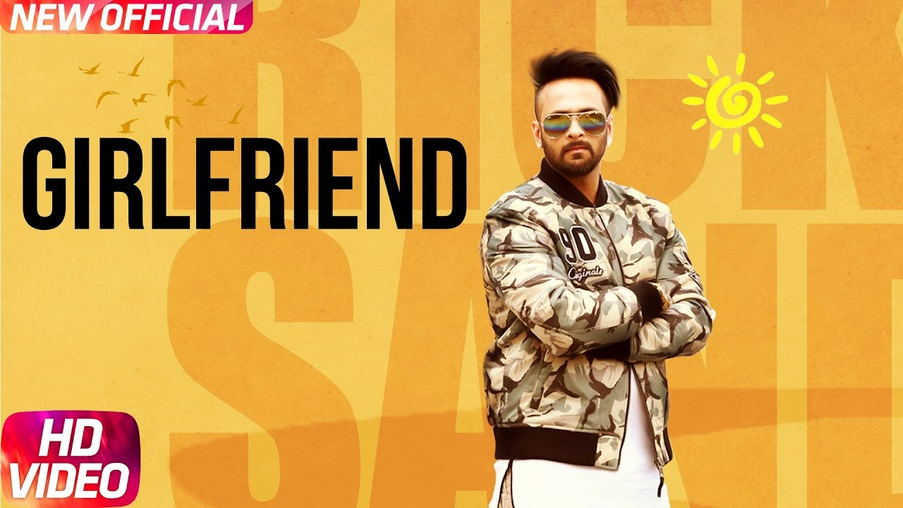 Rick Sandhu ft Goldboy – Girlfriend