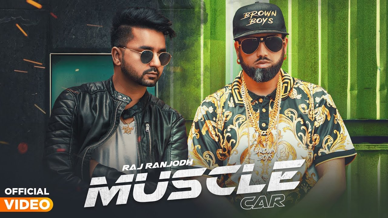 Raj Ranjodh ft Byg Byrd – Muscle Car