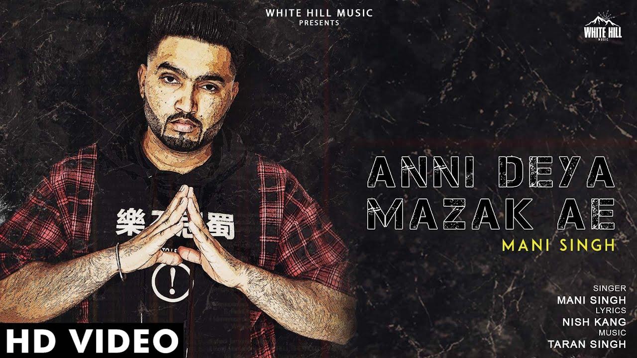 Mani Singh ft Taran Singh – Anni Deya Mazak Ae