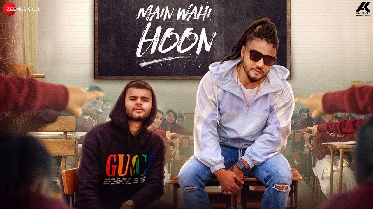 Raftaar ft Karma – Main Wahi Hoon