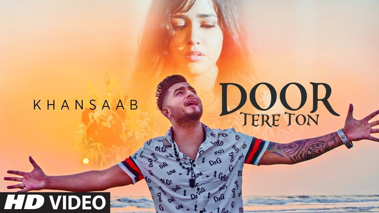 Khan Saab ft Goldboy – Door Tere Ton