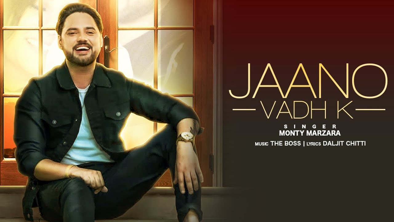 Monty Marzara ft The Boss – Jaano Vadh Ke