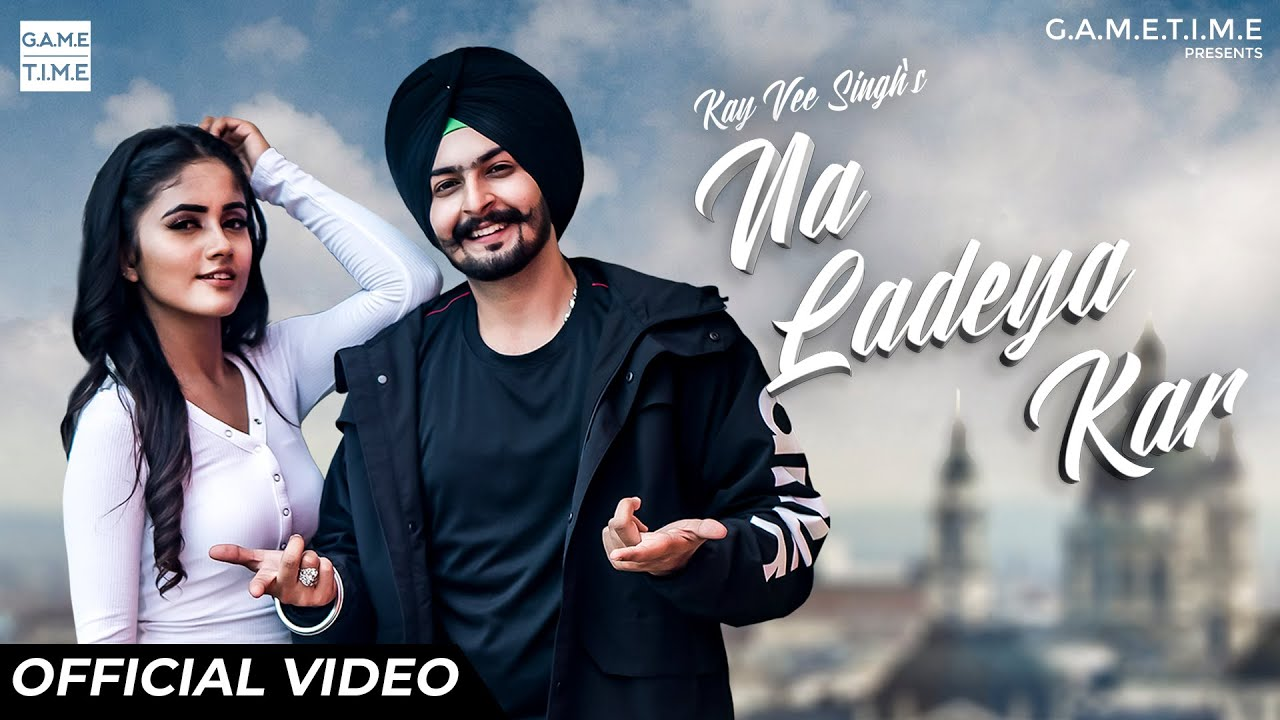Kay Vee Singh ft Cheetah – Na Ladeya Kar