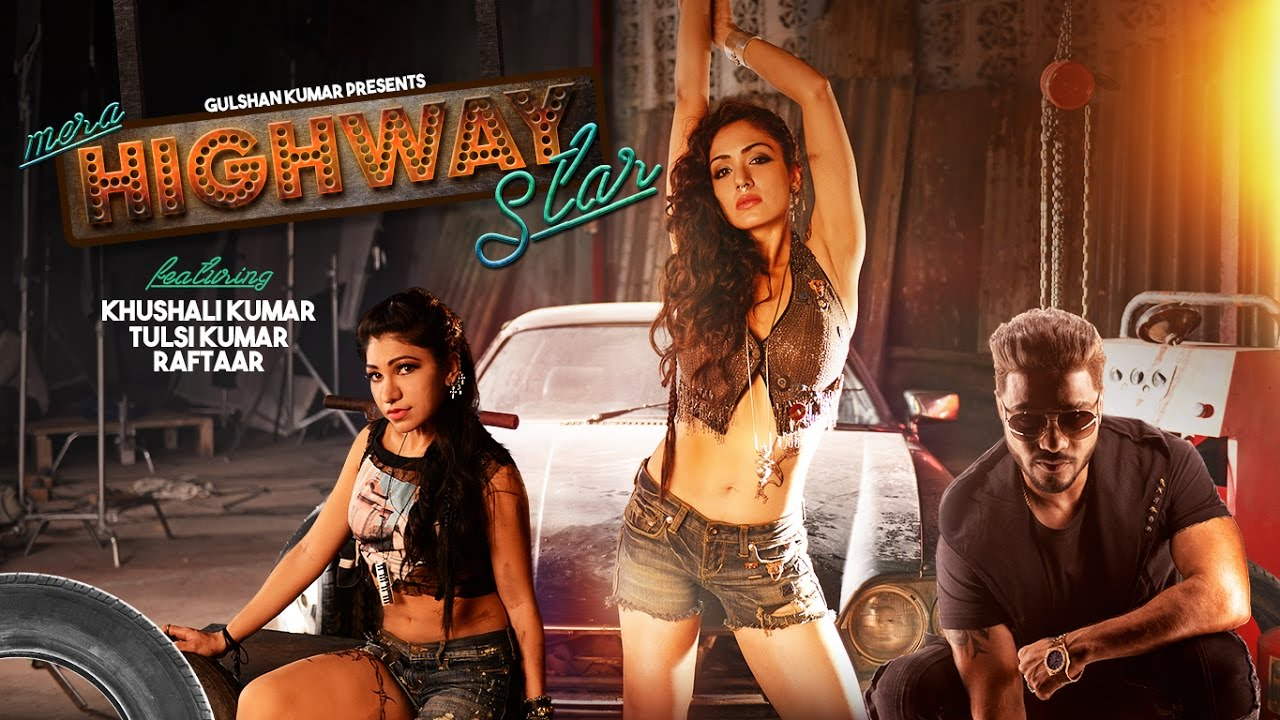 Tulsi Kumar ft Raftaar – Mera Highway Star