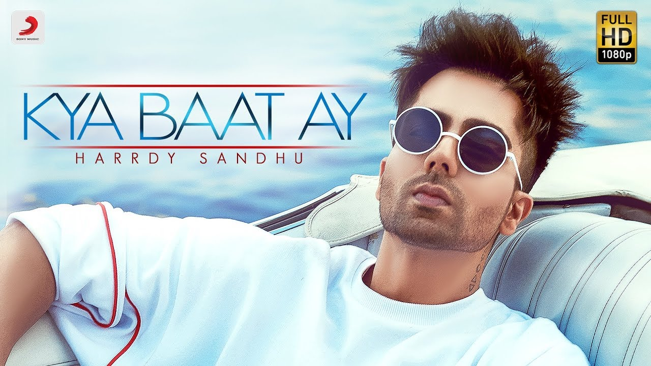 Harrdy Sandhu ft B. Praak – Kya Baat Ay