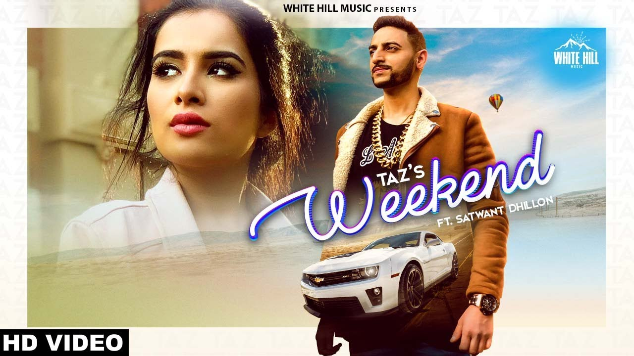 Taz ft Satwant Dhillon – Weekend