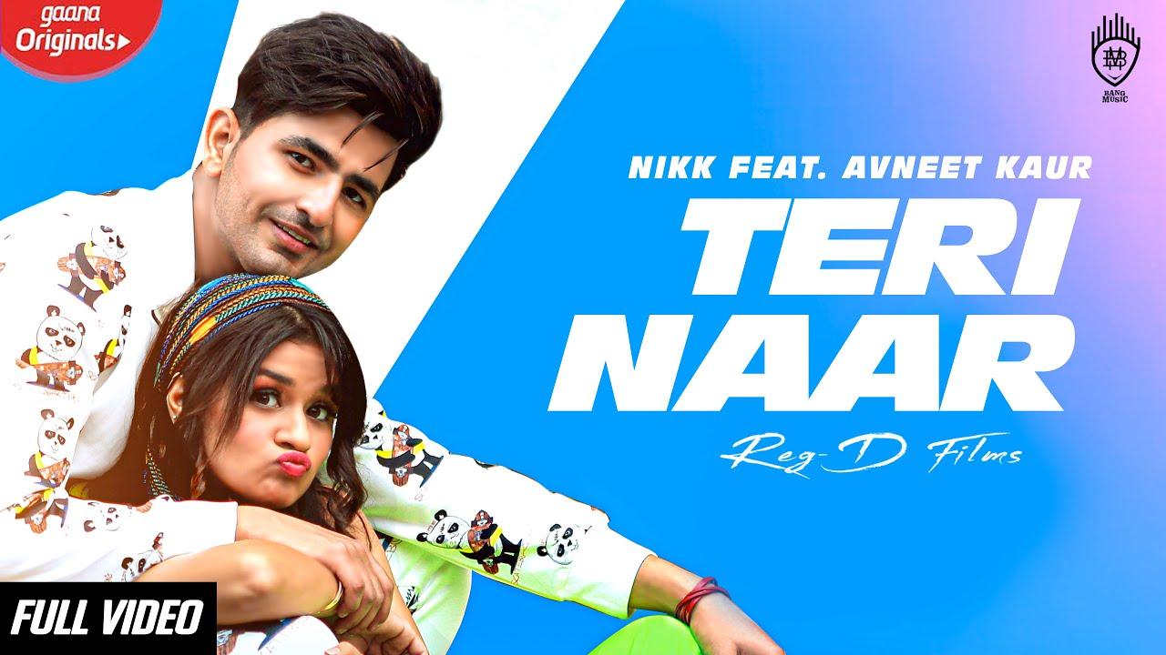 Nikk ft Avneet Kaur & Rox A – Teri Naar