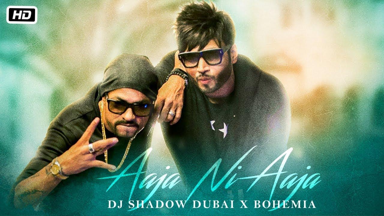 DJ Shadow Dubai ft Bohemia – Aaja Ni Aaja