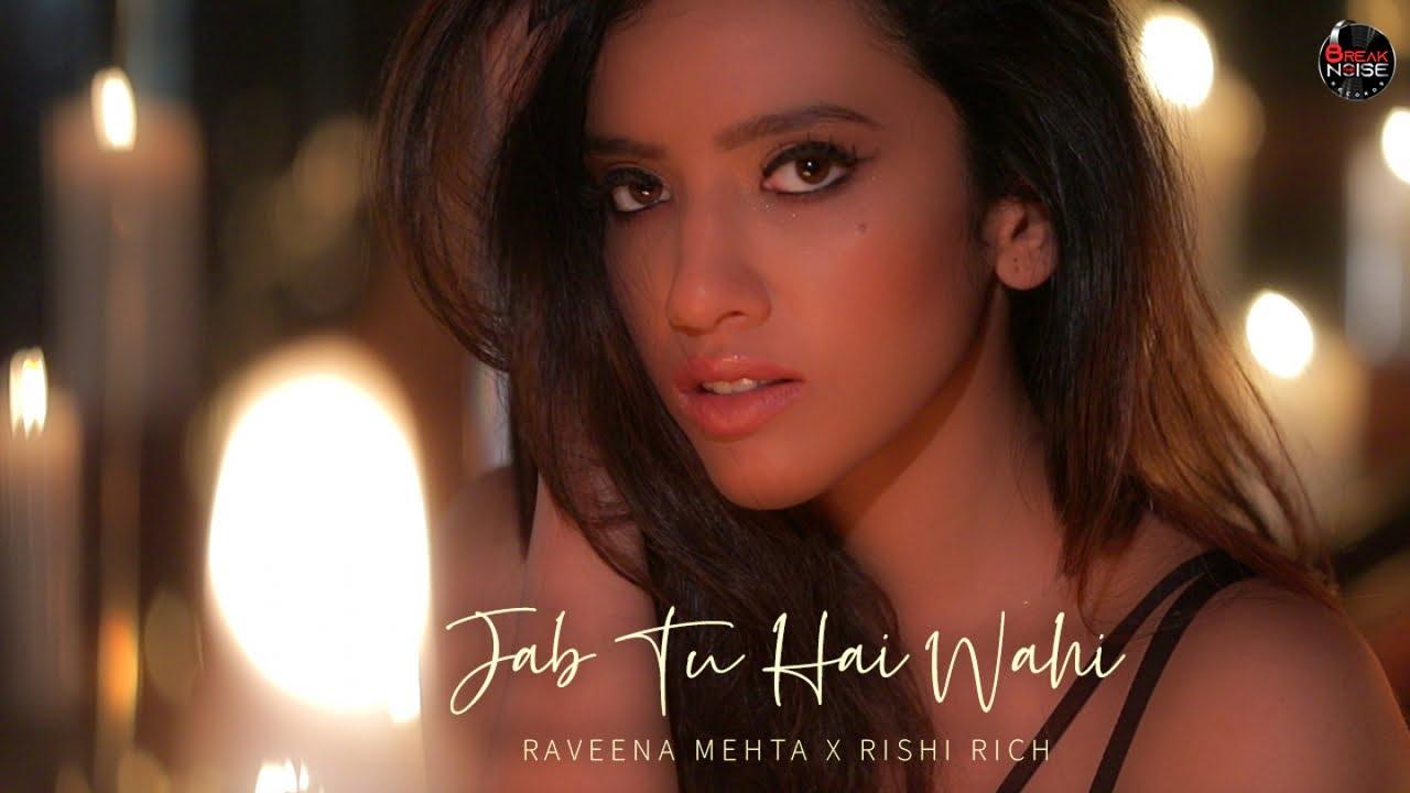 Raveena Mehta & Rishi Rich – Jab Tu Hai Wahi