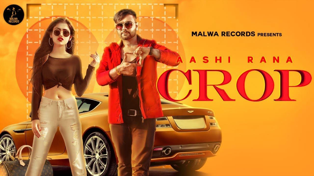 Aashi Rana ft Rox A – Crop