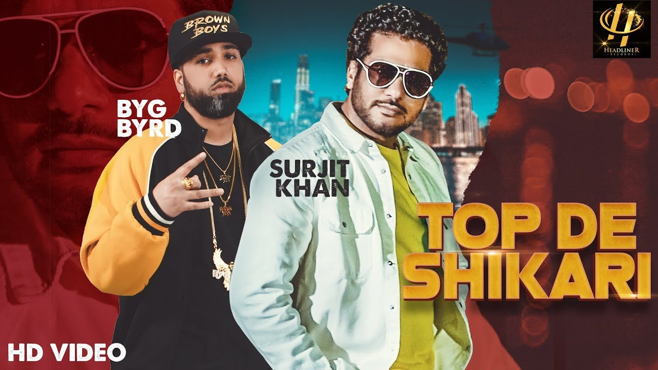 Surjit Khan ft Byg Byrd – Top De Shikari