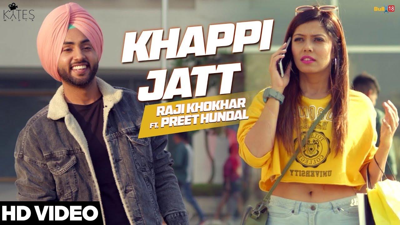 Raji Khokhar ft Preet Hundal – Khappi Jatt