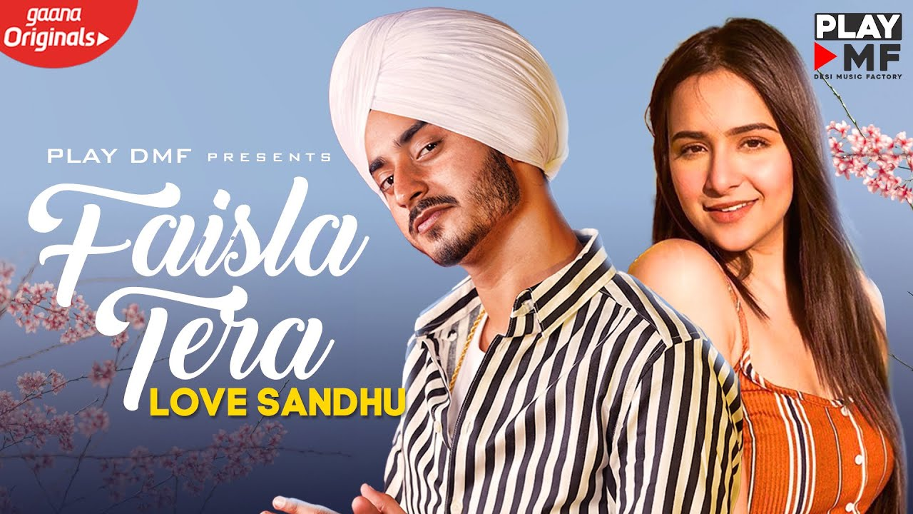 Love Sandhu ft Rich Boy – Faisla Tera