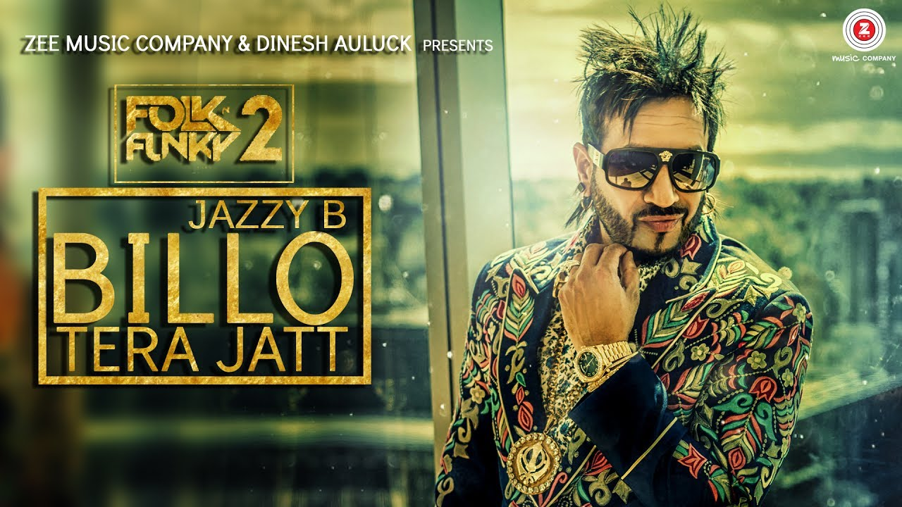 Jazzy B – Billo Tera Jatt