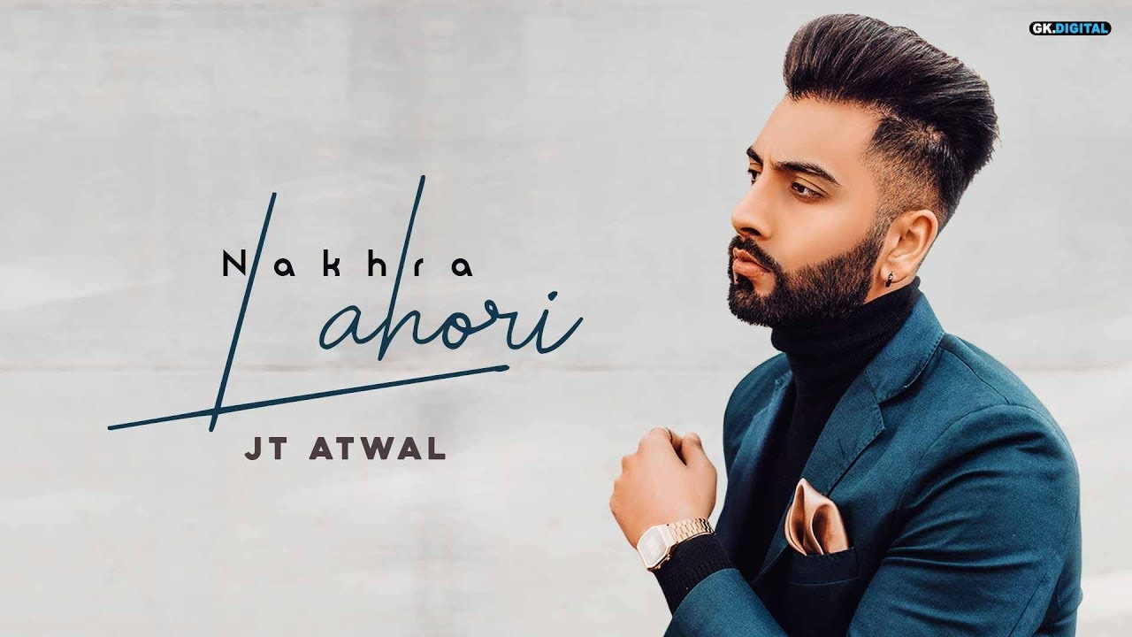 JT Atwal ft Money Aujla – Nakhra Lahori