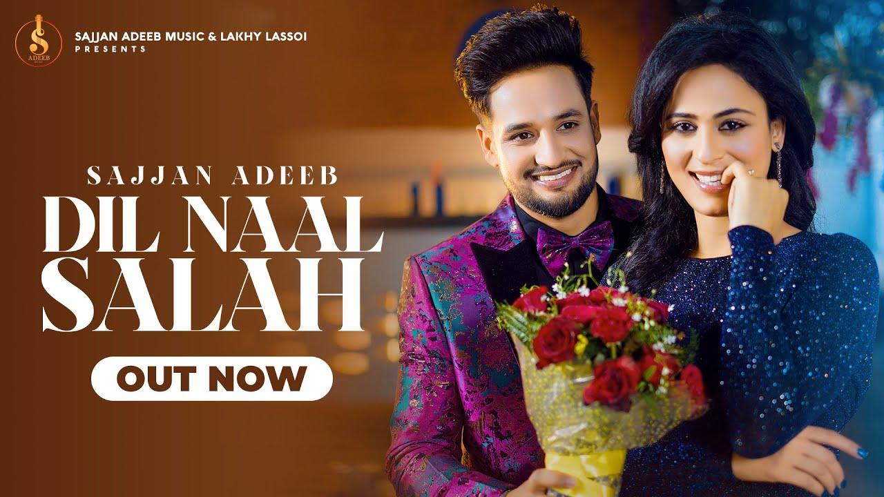 Sajjan Adeeb ft Gurlej Akhtar & Proof – Dil Naal Salah