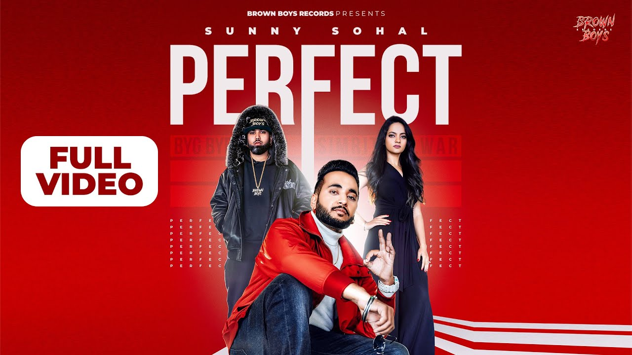 Sunny Sohal ft Byg Byrd – Perfect