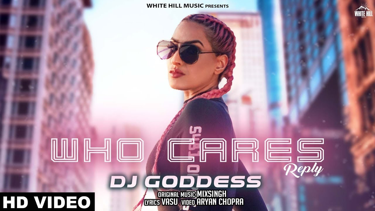 DJ Goddess – Who Cares Reply