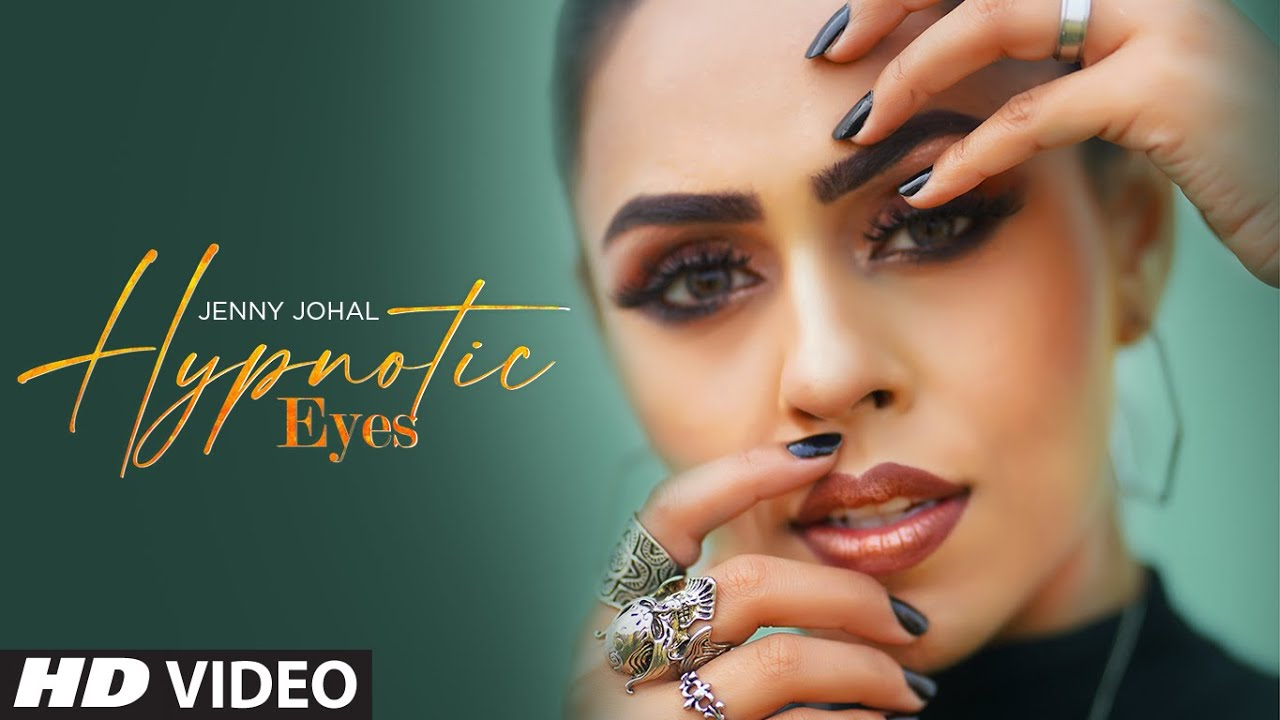 Jenny Johal ft Preet Hundal – Hypnotic Eyes