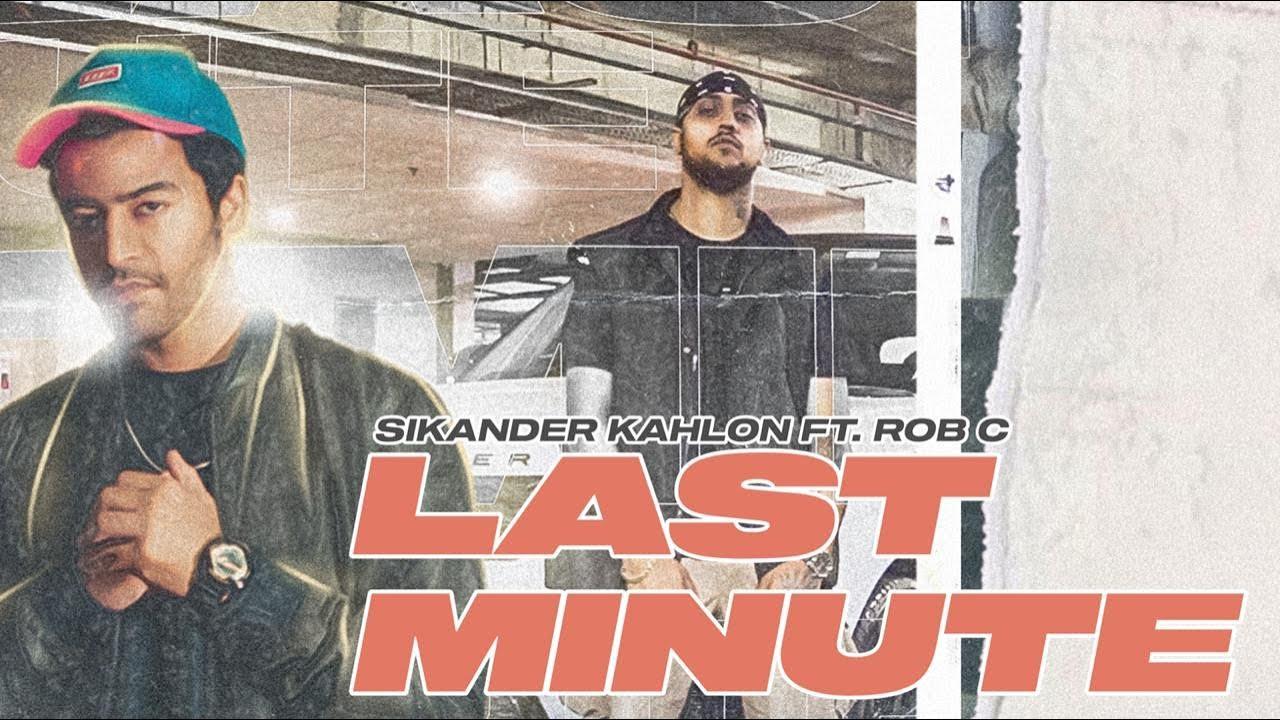 Sikander Kahlon & Rob C – Last Minute