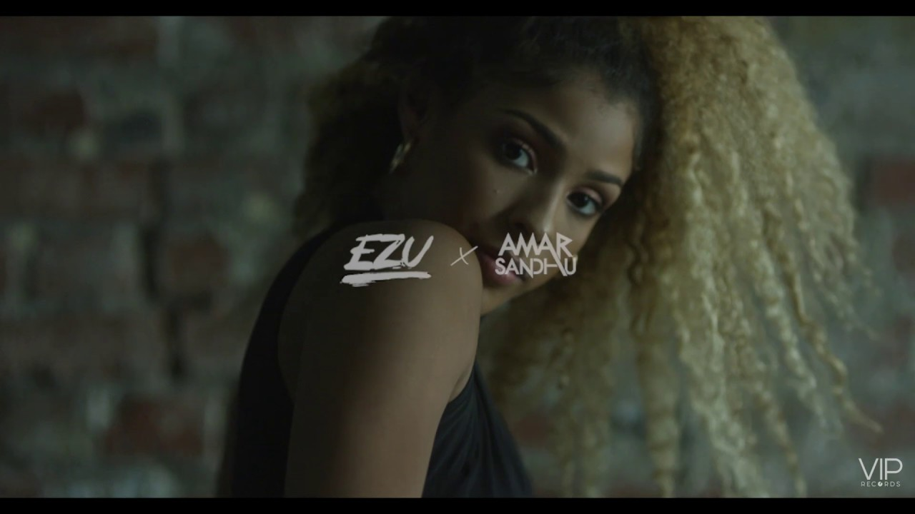 Ezu ft Amar Sandhu – The Baddest